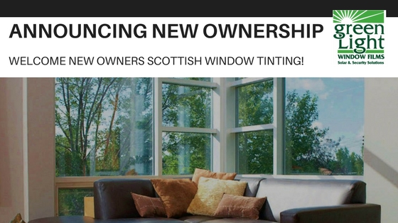 Proudly Announcing New Ownership at Green Light Window Films