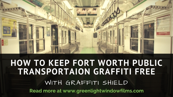 Graffiti Shield To Stop Public Transportation Vandalism In Fort Worth