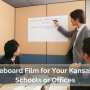 Whiteboard Film for Your Kansas City Schools or Offices