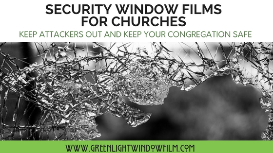 Security Window Films For Churches By Greenlight Window Films
