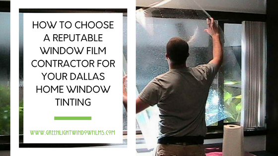 How To Choose The Best Window Tint Contractor For Your Dallas Home