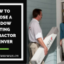 How to Choose a Window Film/Tinting Contractor in Denver