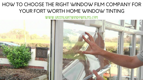 Easy Steps For Finding A Fort Worth Window Film Installer