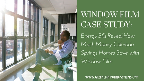 Real Energy Bills Reveal How Much Money Window Film Saves Colorado Springs Homeowners