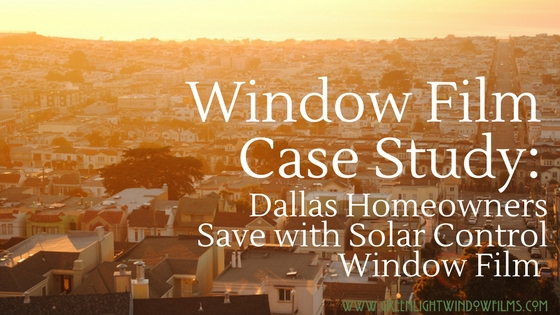 Recent Case Study Reveals the Effectiveness of Energy Saving Window Film for Dallas