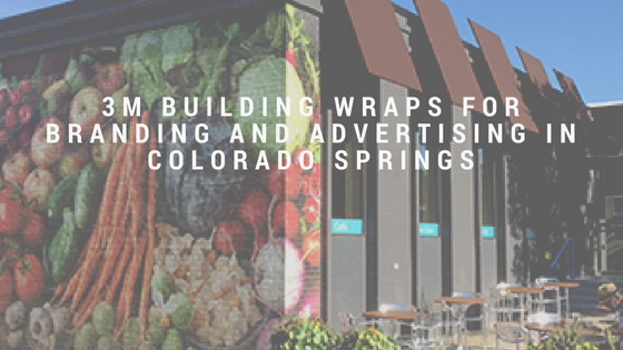3M Building Wraps for Branding and Advertising in Colorado Springs