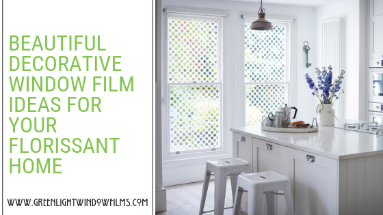 Beautiful and Functional Ideas for You Florrisant Home Using Decorative Window Film