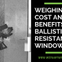 Weighing The Cost And Benefits Of Ballistics-Resistant Window Film