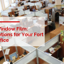 Privacy Window Film: Stylish Options for Your Fort Collins Office