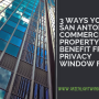 3 Ways Your San Antonio Commercial Property Will Benefit from Privacy Window Film