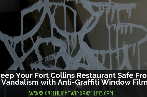 Keep Your Fort Collins Restaurant Safe From Vandalism with Anti-Graffiti Window Film
