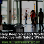 How to Help Keep Your Fort Worth Hotel Guests Protective with Safety Window Help