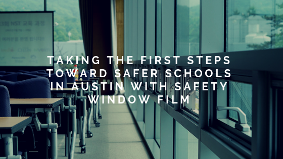 Taking the First Steps Toward Safer Schools in Austin with Safety Window Film