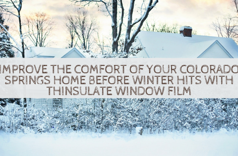 Improve the Comfort Of Your Colorado Springs Home Before Winter Hits with Thinsulate Window Film