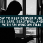How To Keep Denver Public Libraries Safe, Beautiful, and Warm with 3M Window Film