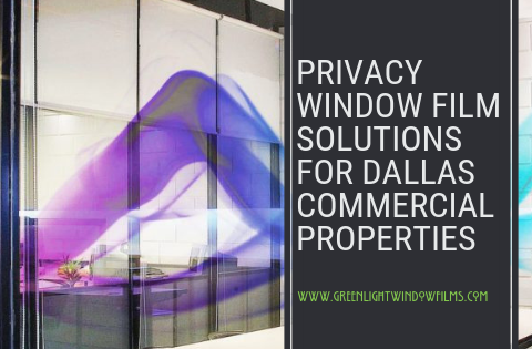 Privacy Window Film Solutions for Dallas Commercial Properties