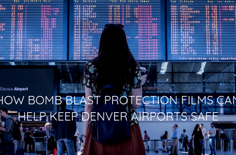 How Bomb Blast Protection Films Can Help Keep Denver Airports Safe