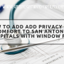 How to Add Add Privacy and Comfort to San Antonio Hospitals with Window Film