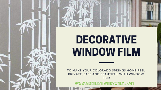 How to Make Your Colorado Springs Home Feel Private, Safe and Beautiful with Window Film