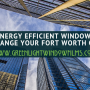 Make 2019 the year your Fort Worth Office Building becomes more energy efficient By Having Window Film Installed