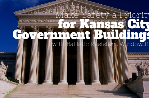 Make Safety a Priority for Kansas City Government Buildings with Ballistic Resistant Window Film