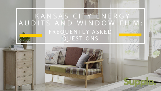 Kansas City Energy Audits and Window Film: Frequently Asked Questions