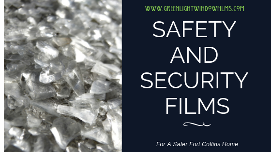 Keep Your Fort Collins Home Fully Protected With Safety And Security Films