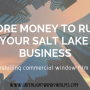 The Power Of Commercial Window Film To Save Your Salt Lake Business Money