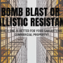 Bomb Blast vs Ballistic Resistant: Which One is Better for Your San Antonio Commercial Property?