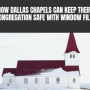How Dallas Chapels Can Keep Their Congregation Safe with Window Film
