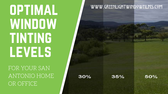 What Is The Best Level Of Window Tinting For Your San Antonio Home Or Office E