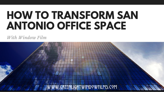 How To Transform You San Antonio Office Space with Decorative Window Film