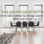 How to Take Advantage of Natural Light in Fort Collins without Sacrificing Comfort in Offices and Condos