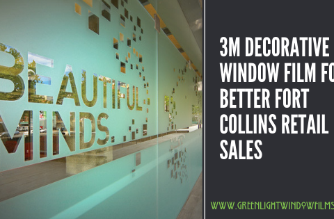 3M Decorative Window Film For Better Fort Collins Retail Sales