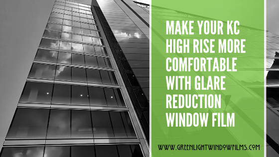 Make Your Kansas City highrise More Comfortable with Glare Reduction Window Film