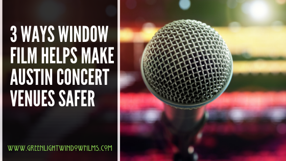 Three Ways Window Film Helps Make Austin Stadiums and Concert Venues Safer