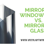 Mirrored Window Film VS. Mirrored Glass