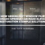 How Greenlight Window Film Colorado Springs Can Make Elevator Restoration A Simple Solution for Your Business