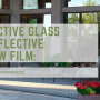 Reflective Glass vs. Reflective Window Film:  Similarities & Differences