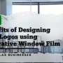 Benefits of Designing Door Logos using Decorative Window Film for Dallas Businesses
