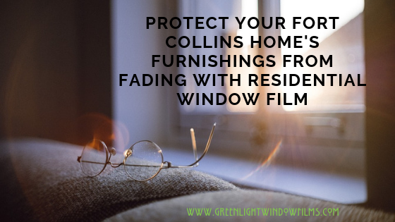 Protect Your Fort Collins Home's Furnishings From Fading Residential Window Film