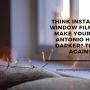 Think Installing Window Film will Make Your San Antonio Home Darker? Think Again!