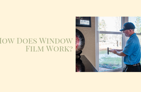 How Does Window Film Work?