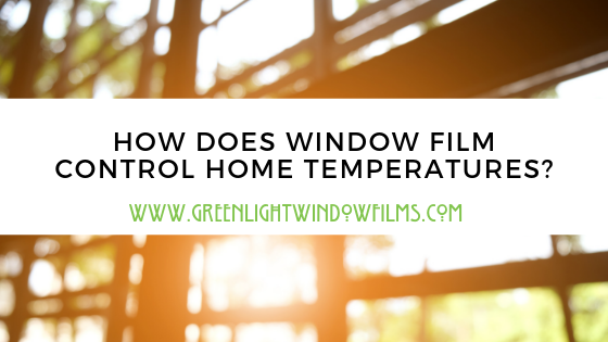 How does window film control home temperatures?