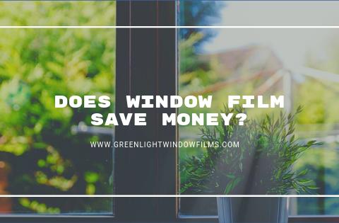 Does Window Film Save Money?