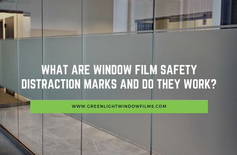 What Are Window Film Safety Distraction Marks and Do they Work?