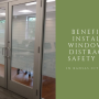 Benefits of Installing Window Film Distraction Safety Marks in Kansas City Hospitals
