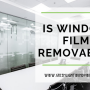 Is Window Film Removable?