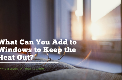 What Can You Add to Windows to Keep the Heat Out?