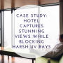 Case Study: Hotel Captures Stunning Views While Blocking Harsh UV Rays